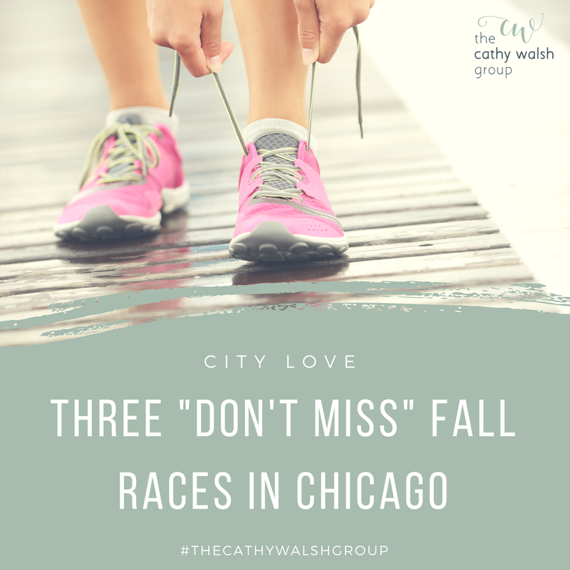 Three Don't Miss Chicago Races This Fall - The Cathy Walsh Group